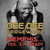 Dee Dee Bridgewater – «Memphis... Yes, I'm Ready»